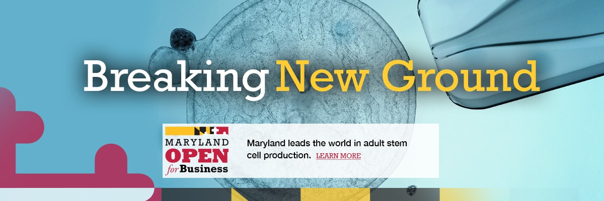 Breaking New Ground - Maryland leads the world in adult stem cell production.