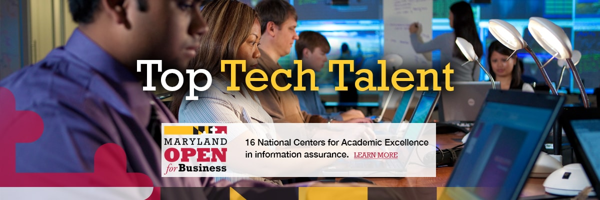 Maryland Top Tech Talent - 17 National Centers for Academic Excellence in information assurance.