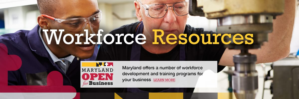 Workforce Resources - Maryland offers a number of workforce development and training programs for your business.